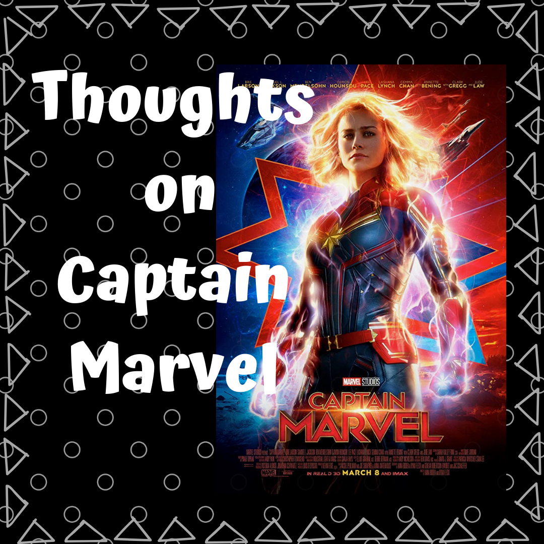 Thoughts on Captain Marvel